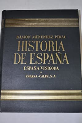 HISTORIA DE ESPAÑA III - ESPAÑA VISIGODA: Amazon.es: Menéndez Pidal, Ramón: Libros