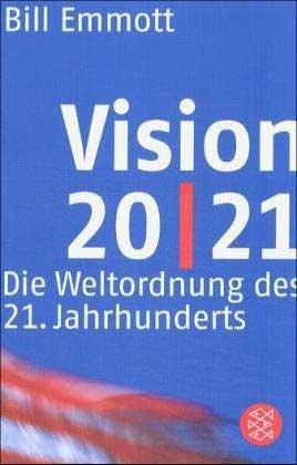Vision 20/21: Die Weltordnung des 21. Jahrhunderts