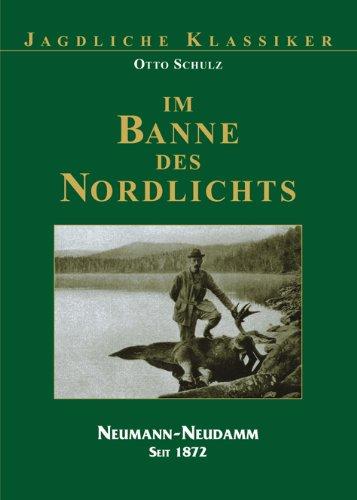 Im Banne des Nordlichts: Mit dem Leithund auf Elch und Bär