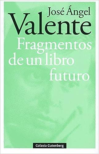Fragmentos de un libro futuro- Rústica (POESÍA): Amazon.es: Valente, José Ángel: Libros