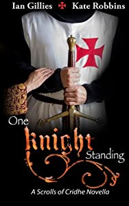 One Knight Standing: A Scrolls of Cridhe Novella