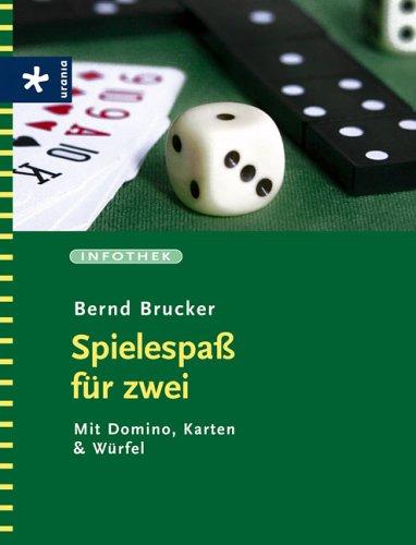 Spielespass für zwei: Mit Domino, Karten & Würfel Taschenbuch – August 2006 Bernd Brucker Karten & Würfel Urania 3332018442