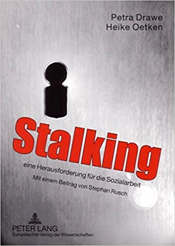 Book Stalking - Eine Herausforderung Fuer Die Sozialarbeit: Mit Einem Beitrag Von Stephan Rusch