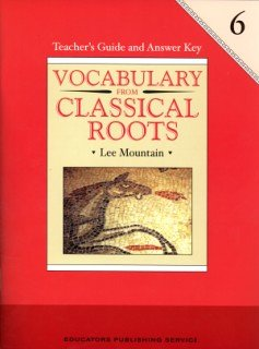 Vocabulary from Classical Roots Grade 6, Teacher's Guide and Answer Key