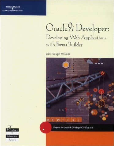 Oracle9i Developer: Developing Web Applications with Forms Builder
