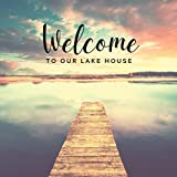 Welcome to Our Lake House: Lake House Guest Book