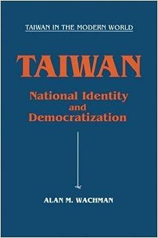 Book Taiwan: National Identity and Democratization (Taiwan in the Modern World (M.E. Sharpe))