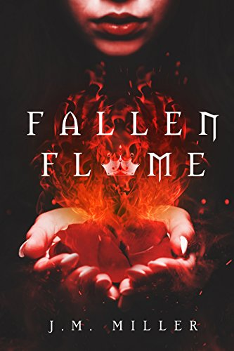 Amazon fallen flame fallen flame 1 ebook jm miller fallen flame fallen flame 1 by miller jm fandeluxe Document