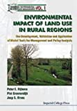 Environmental Impacts Of Land Use In Rural Regions: The Development, Validation And Application Of Model Tools For Management And Policy Analysis (Series On Environmental Science And Management)