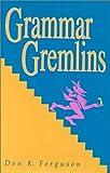 Grammar Gremlins, Don K. Ferguson, 0944435327