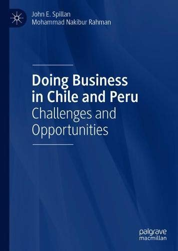 Doing Business in Chile and Peru: Challenges and Opportunities (Doing Business In Latin America Challenges And Opportunities)