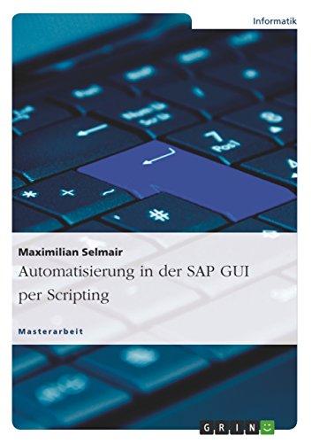 Download Automatisierung in der SAP GUI per Scripting (German Edition) Pdf