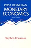 Post Keynesian Monetary Economics, Rousseas, Stephen, 0873323556