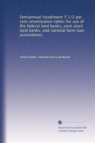 National Bank Stock - Semiannual installment 5 1/2 per cent amortization tables for use of the federal land banks, joint stock land banks, and national farm loan associations