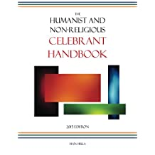 The Humanist and Non-Religious Celebrant Handbook: 2015 Edition