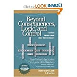 img - for Beyond Consequences, Logic, and Control: A Love-Based Approach to Helping Attachment-Challenged Children With Severe Behaviors Excellent series 1st edition (by book's seller) book / textbook / text book