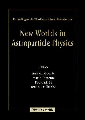 Read Online New Worlds in Astroparticle Physics pdf