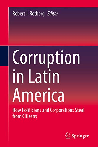 (Corruption in Latin America: How Politicians and Corporations Steal from Citizens)