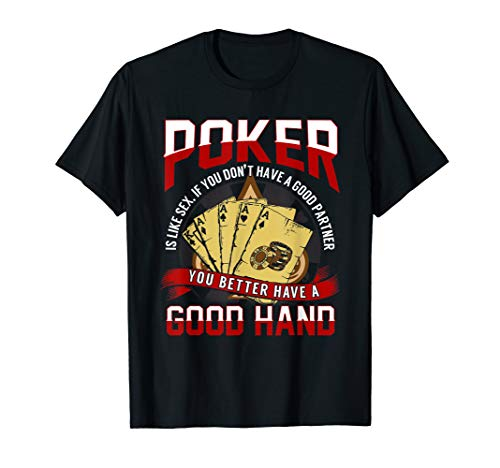 Poker Is Like Sex T-Shirt, Funny Poker Quote Gift ()