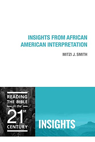 Search : Insights from African American Interpretation (Reading the Bible in the Twenty-First Century: Insights) (Reading the Bible in the 21stt Century: Insights)