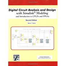 Digital Circuit Analysis and Design with Simulink Modeling and Introduction to CPLDs and FPGAs (Second Edition)