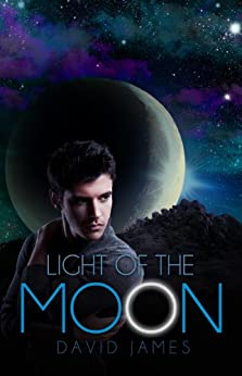 Light of the Moon (Legend of the Dreamer, Book 1) by [James, David]
