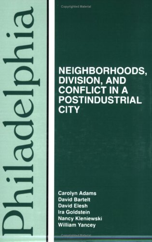 Philadelphia: Neighborhoods, Division, and Conflict in a Postindustrial City  (Comparitive American Cities)