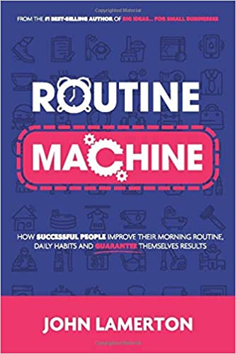 Routine Machine: How successful people improve their morning routine, daily  habits and guarantee themselves results: Amazon.co.uk: Lamerton, John:  9781910600276: Books