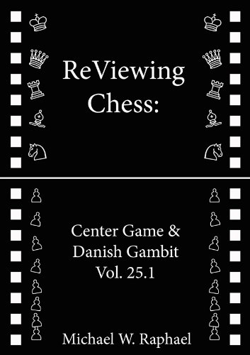 ReViewing Chess: Center Game and Danish Gambit, Vol. 25.1 - Center Game Chess