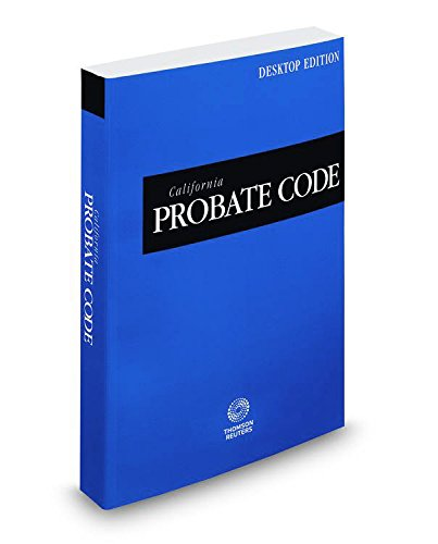 california-probate-code-2017-ed-california-desktop-codes