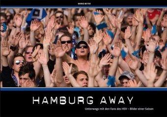 Hamburg Away: Unterwegs mit den Fans des HSV - Bilder einer Saison