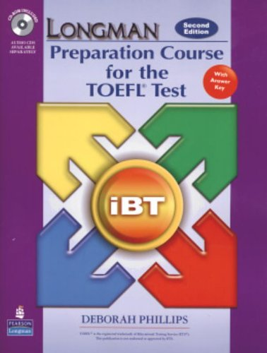 Longman Preparation Course for the TOEFL Test: iBT Student Book with CD-ROM and Answer Key (Audio CDs required) (2nd Edition) by Pearson ESL