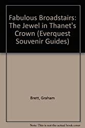 Fabulous Broadstairs: The Jewel in Thanet's Crown (Everquest Souvenir Guides)