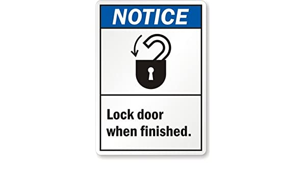 Notice Lock Door When Finished Sign 10 x 7 Industrial Warning