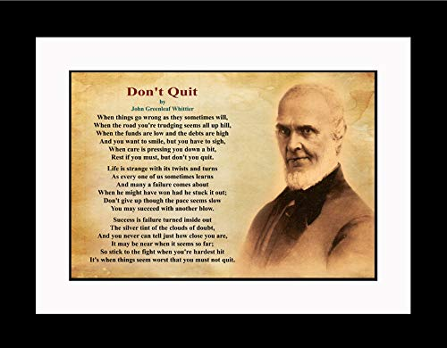 WeSellPhotos John Greenleaf Whittier Don't Quit Poster, Print, Picture or Framed Photograph (20X26 Double Matted to 13x19 Framed) ()