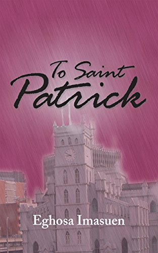 To Saint Patrick eBook: Eghosa Imasuen, Worldreader: Amazon