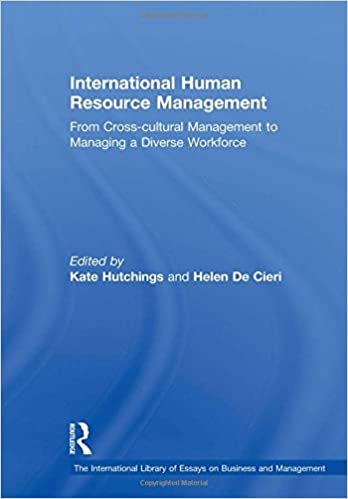 International Human Resource Management From Crosscultural  International Human Resource Management From Crosscultural Management To  Managing A Diverse Workforce The International Library Of Essays On  Business And
