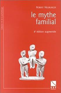 Le mythe familial par Neuburger