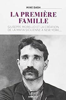 La première Famille : Giuseppe Morello et la création de la mafia sicilienne à New York, Dash, Mike