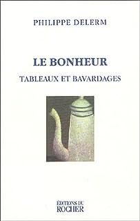 Le bonheur : tableaux et bavardages, Delerm, Philippe