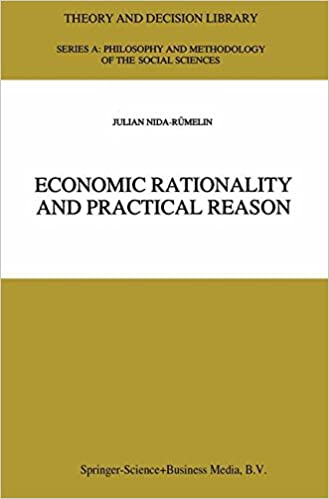 Economic Rationality and Practical Reason (Theory and Decision Library A:)