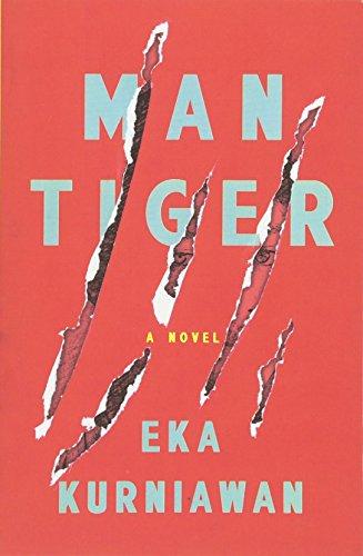 Book cover from Man Tiger: A Novel by Eka Kurniawan