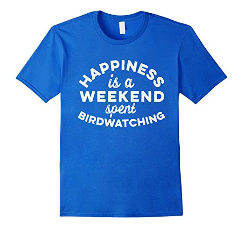 Men's Happiness is a Weekend Spent Bird Watching T Shirt M12 3XL Royal Blue