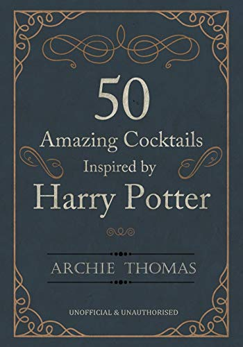 50 Amazing Cocktails Inspired by Harry -