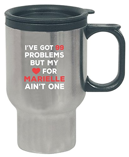 Marielle One Handle - I've Got 99 Problems But My Love For Marielle Ain't One - Travel Mug