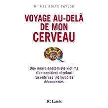 Voyage au-delà de mon cerveau (Essais et documents) (French Edition)