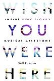 Wish You Were Here: Inside Pink Floyd's Musical Milestone