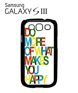 Do What Makes You Happy Life Cell Phone Case Samsung Galaxy S3 Black by icecream design