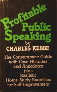 Profitable Public Speaking: The Consummate Rules, With Case Histories and Anecdotes Plus a Realistic Home Study Series f