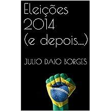 Eleições 2014 (e depois...)